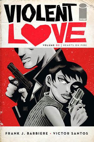 Violent Love, Vol. 2: Hearts On Fire TP