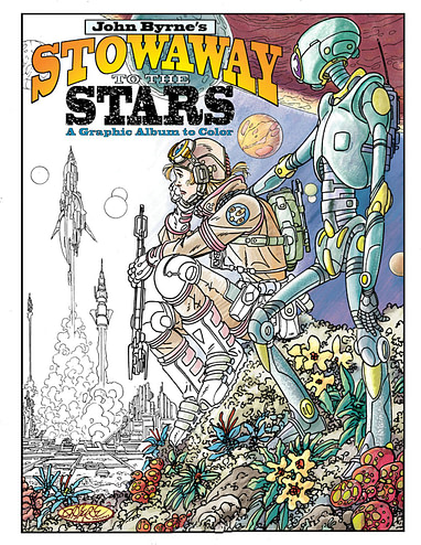 John Byrne S Stowaway To The Stars His Original Adult Colouring Book
