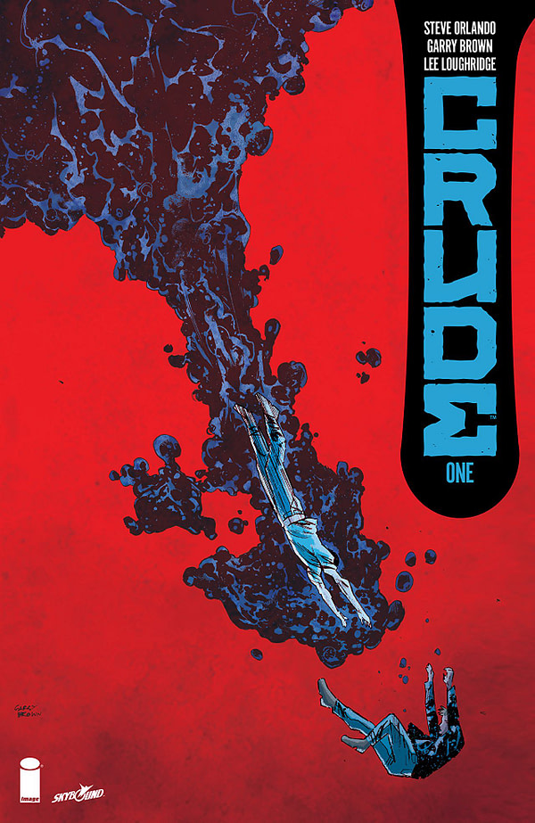 Crude #1 cover by Garry Brown and Lee Loughridge