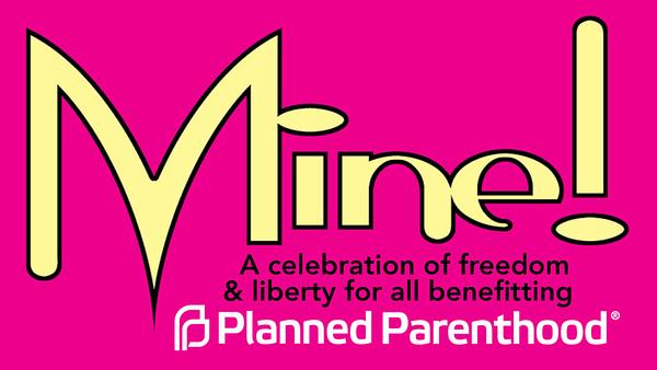 Mine! Planned Parenthood benefit GN