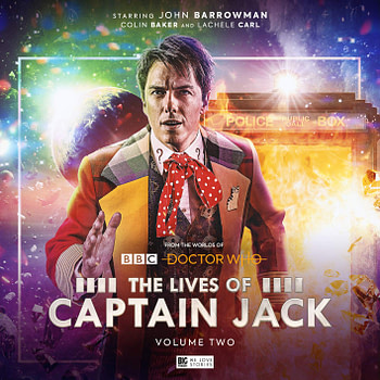 """""""The Lives of Captain Jack Vol. 2"""": Three Different Adventures of Everyone's Favourite Omnisexual Space Con Man"""