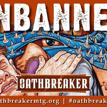 """Oathbreaker"" Ban List Updated - ""Magic: The Gathering"""