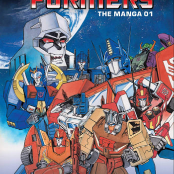 """Transformers: The Manga"" Vol. 1 Is Exactly What You Want it to Be [Review]"