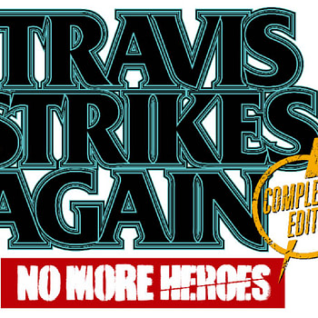 """""""Travis Strikes Again: No More Heroes Complete Edition"""" Comes To PS4"""