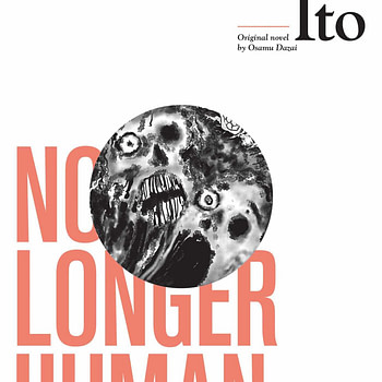 "Review: Junji Ito Adapts ""No Longer Human"" into a Masterpiece of Existential Horror"