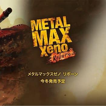 """Metal Max Xeno Reborn"" Gets A ""New Generation"" Trailer"