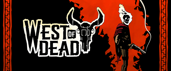 """Raw Fury Announces """"West Of Dead"""" During XO19"""