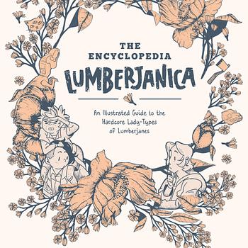 Susan Coiner-Collier's Encyclopedia Lumberjanica Will Explore Real-Life Lumberjanes of History