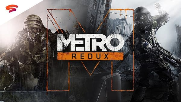 The Metro franchise will hit Stadia soon, courtesy of 4A Games