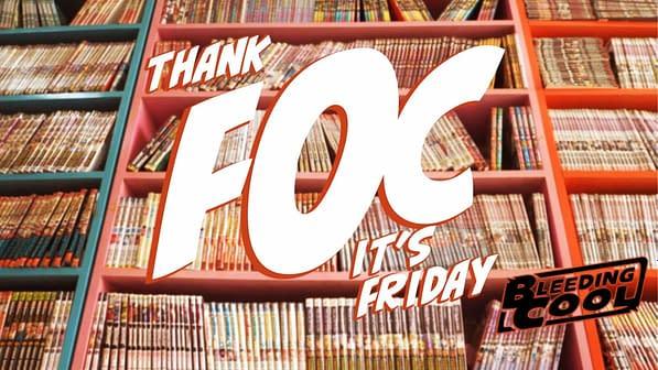 Thank FOC It's Friday, 7th June 2019 – Making A Return