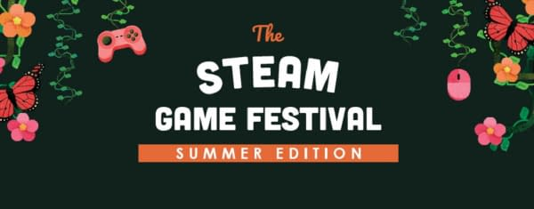 The  Steam Game Festival: Summer Edition will now happen June 16-22, courtesy of Valve.