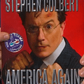 Stephen Colbert Announces His New Book &#8211 America Again Re-Becoming The Greatness We Never Werent