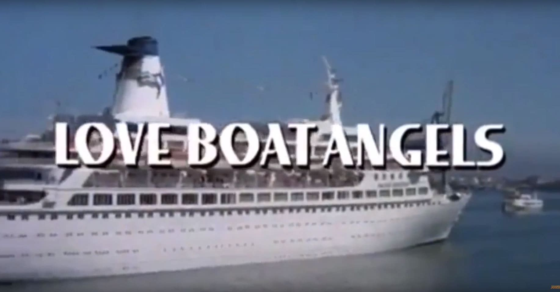 """""""Charlie's Angels"""" Once Became """"Love Boat Angels:"""" the Greatest Turkey to Ever Set Sail"""