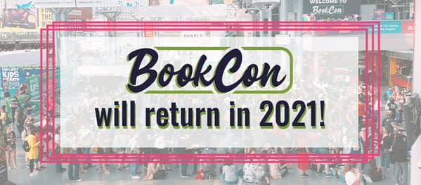 BookExpo and BookCon 2020 Cancelled, Will Return in Spring 2021.