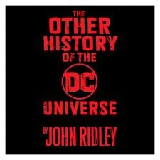 DC Cancels Orders on John Ridley's The Other History Of The DC Universe – Will Return?