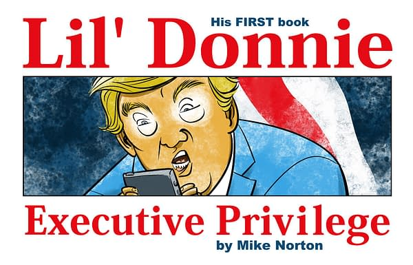 Mike Norton's Anti-Trump Webcomic Lil' Donnie Collected at Image in August