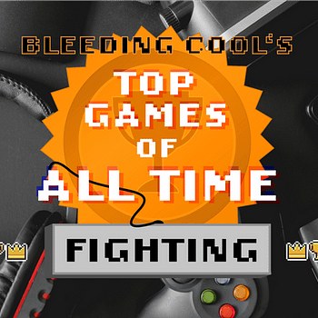 Bleeding Cools Top 10 Fighting Games of All Time