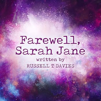 "Russell T. Davies presents the new mini-episode ""Farewell, Sarah Jane,"" courtesy of the BBC."