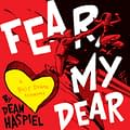 Dean Haspiel Has A Special Valentines Message For You And Its To Fear My Dear