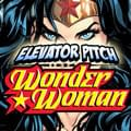 Elevator Pitch: What Hero Do You Want To See On The Silver Screen Wonder Woman