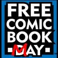 Free Comic Book Day&#8230 Psssh&#8230 How About Free Comic Book May