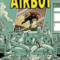 Image Launches Six New Comics In June &#8211 Airboy Starve Arclight Empty Zone Astronauts In Trouble And The Covenant