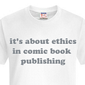 Its About Ethics In Comic Book Publishing