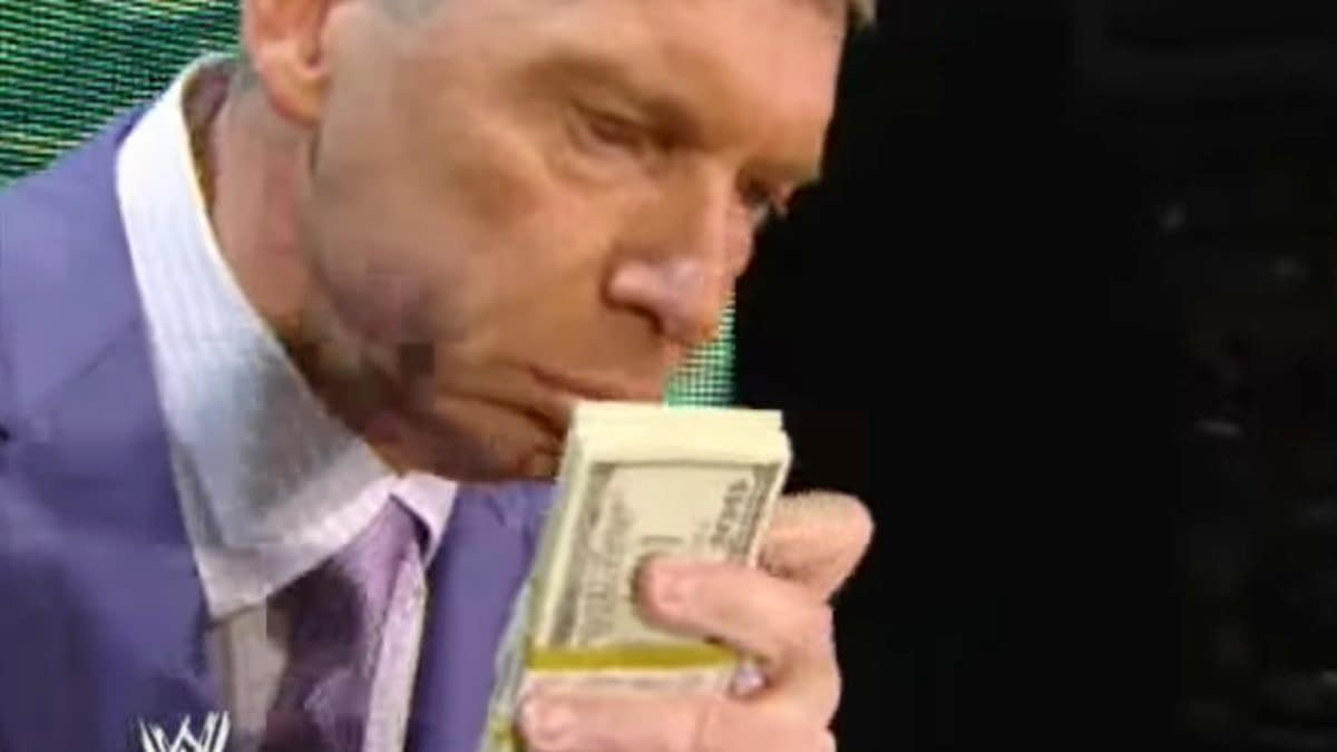 WWE Chairman Vince McMahon loves money.