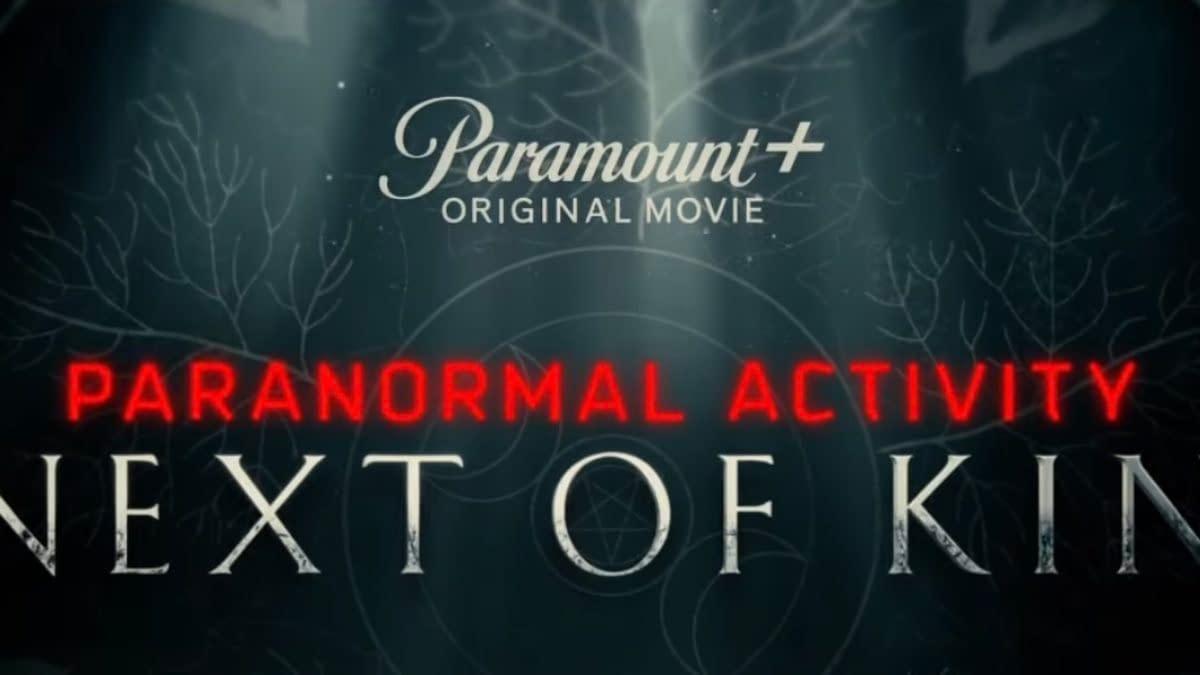 Paranormal Activity: Next Of Kin Trailer Debuts, On Paramount+ Oct. 29