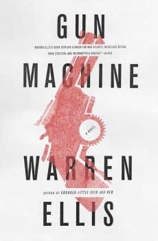 Gun Machine by Warren Ellis – A Furytale Of New York