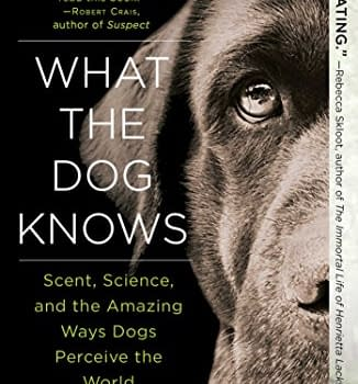 What the Dog Knows: An Engrossing Study of Cadaver Dogs [Book Review]