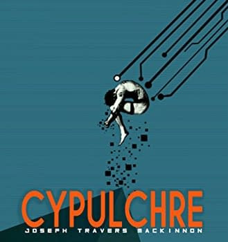 Review: Cypulchre Is Here For Your Cyberpunk Reading Needs