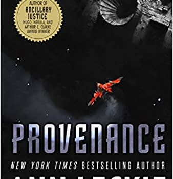 Review: Ann Leckies Provenance is a Masterclass of a Space Opera