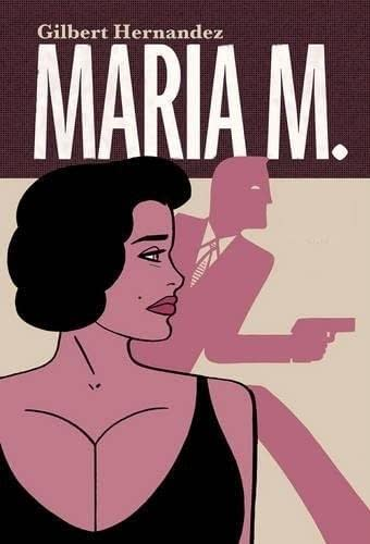 Fantagraphics to Finally Publish Conclusion of Gilbert Hernandez' Maria M