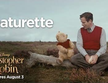 New Featurette for Christopher Robin Teases the Legacy of Winnie the Pooh