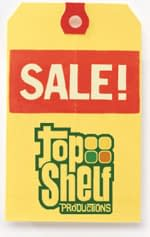 Its Time For Top Shelfs Big Big Big Sale