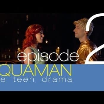 Aquaman The Teen Drama, Part Two – This Time It's Personal