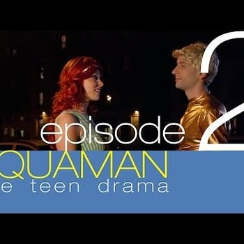 Aquaman The Teen Drama Part Two &#8211 This Time Its Personal
