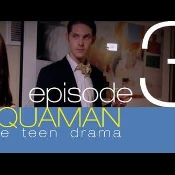 Aquaman The Teen Drama: Part Three – Getting In Deep