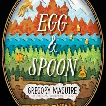 Wicked Author Gregory Maguires New Book Egg And Spoon Optioned For Feature Adaptation