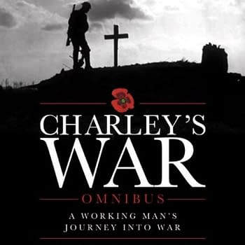 Charleys War To Get New Collections For 100th Anniversary Of The First World War &#8211 As Well As Sean Phillips Void Bisleys Four Horsemen The Complete Brute And Doctor Who Collections