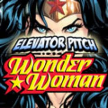 Elevator Pitch: What Hero Do You Want To See On The Silver Screen? Wonder Woman!