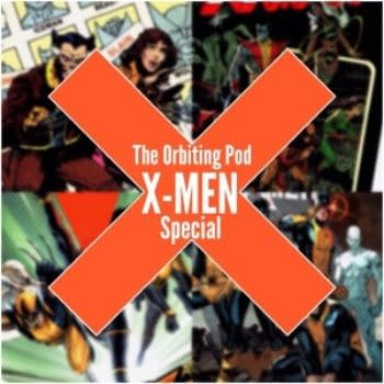 The Orbiting Pod Presents: An X-Men Special From Days Of Future Past To God Loves, Man Kills And All New X-Men