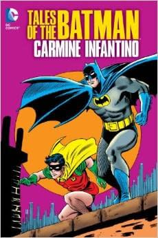 Some Of The Tales Of The Batman: Carmine Infantino