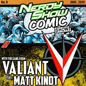 The Nerdy Show At HeroesCon Features Valiant Matt Kindt And More