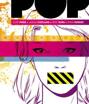 POP Comes To Psychotropic Trade This Week And POP #1 Is Free On Bleeding Cool