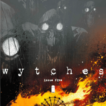 The Pros And Cons Of Being A Monster – Advance Review Of Wytches #5