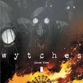 The Pros And Cons Of Being A Monster &#8211 Advance Review Of Wytches #5