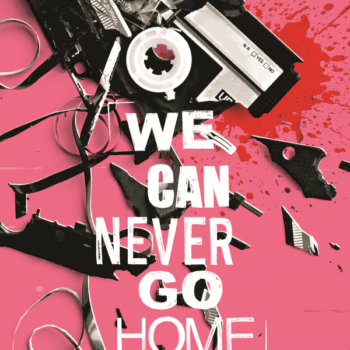 We Can Never Go Home Returns In 2016