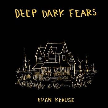 Fran Krauses Deep Dark Fears Hits The Shelves Today